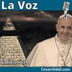 Editorial: El Papa Francisco apoya el Nuevo Orden Mundial - 29/05/19