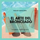 El arte del Bronceado I Regolodos.com