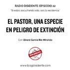 Episodio 22 - El pastor, una especie en peligro de extinción, con Álvaro García Río Miranda
