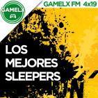 GAMELX FM 4x19 - Los Mejores Sleepers