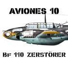 A10#52 Messerschmitt Bf 110 el Destructor de la Luftwaffe