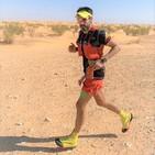 CARRERAS DE MONTAÑA Y DESIERTOS: Del Marathon de Sables a los 100km Sahara con Alex Fraguela. Radio trail Mayayo