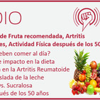 Episodio 146: Cantidad de Fruta recomendada, Artritis Reumatoide, Endulzantes, Actividad Física después de los 50
