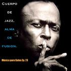 Música para Gatos – Ep. 28 - Cuerpo de Jazz (moderno), alma de Fusion.