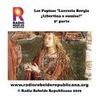 """Las Papisas """"Lucrecia Borgia ¿Libertina o sumisa?"""" 2º parte"""