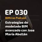 030 Estrategias de modelado BIM avanzado con Jose María Abellán