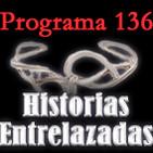 Programa 136. Historias entrelazadas