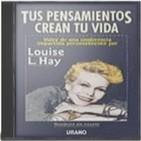 Tus Pensamientos Crean Tu Vida -Louise L Hay