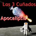 Los 3 Cuñados programa 55 - Apocalipsis