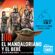 Ep 116: El Mandaloriano y El Bebé