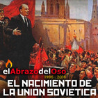 El Abrazo del Oso - El Nacimiento de la Unión Soviética