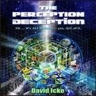 El Engaño de la Percepción - Entrevista a David Icke (7-3-2019) Secuestrado - Control Social - Análisis