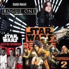 LODE 6x33 –Archivo Ligero– trailer ROGUE ONE, novela ANTES DEL DESPERTAR, Star Wars REBELS temporada 2