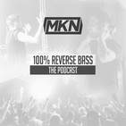 MKN | 100% Reverse Bass Podcast | Episode 49