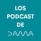 Los podcast de DAMA