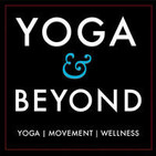 Yoga & Beyond | Interviews with Yoga, Movement, an