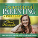 EPP 038 What to Do When Your Partner Disagrees With Your Parenting