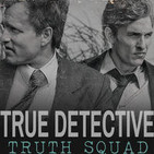 "True Detective Podcast: Truth Squad - S1E3 ""The Locked Room"""