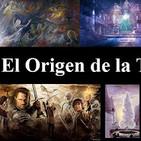 La Historia de la Tierra Media [Parte I] - El Origen
