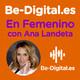 Presentamos BeDigital en Femenino. Liderazgo Femenino y Transformación Digital