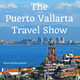Puerto Vallarta Travel  Show Podcast