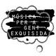 Música per a gent exquisida 4x18 - 21/05/19