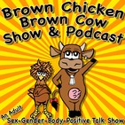 Brown Chicken Brown Cow Podcast - www.bcbcpodcast.