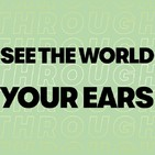 See The World Through Your Ears