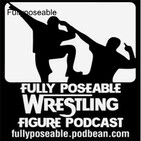 """Ep 161 """"FullyPoseable's Boring..Just Boring"""""""