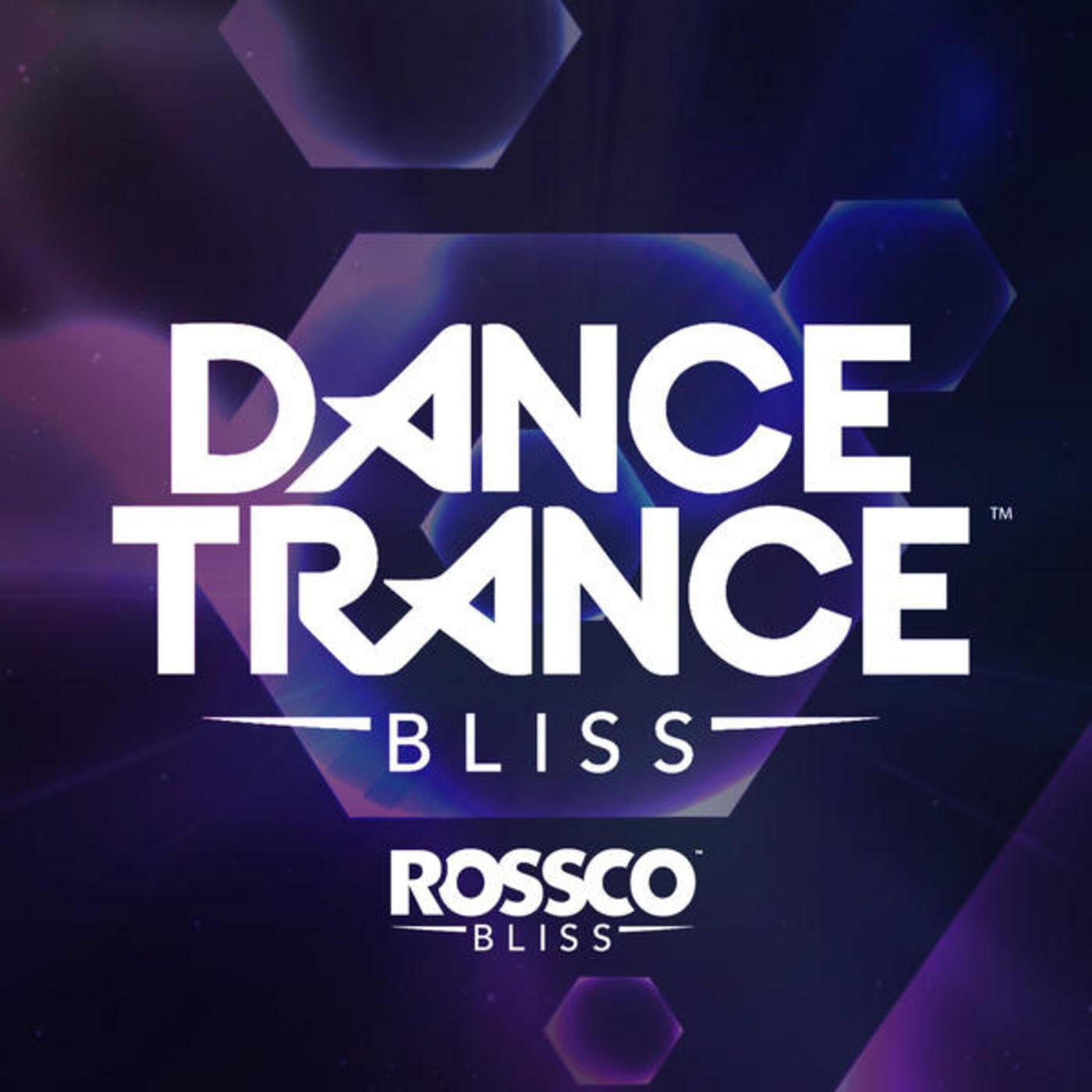 Rossco Bliss (Dance,Trance,Bliss) Episode 35