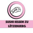 Episode #5 : TOMO vs/ EDO ! Wien as besser ? | Sushi Iessen zu Lëtzebuerg