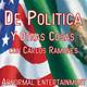 De Politica y Otras Cosas con Carlos Ramones