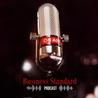 Business Standard Podcast