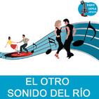 El otro sonido del río - Programa 188 - 07-10-2019