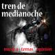 Tren De Medianoche 059 (16-11-2018)