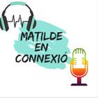 Matilde en connexió