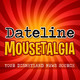Dateline Mousetalgia - Episode 18 - The Holidays Have Arrived in the Parks and Mickey's Turning 90!