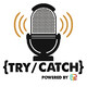 Try/Catch Podcast Intro