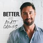 Better. Matts Journey