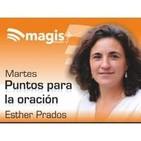 Martes 21 de enero de 2020 - Puntos para la oración con Esther Prados