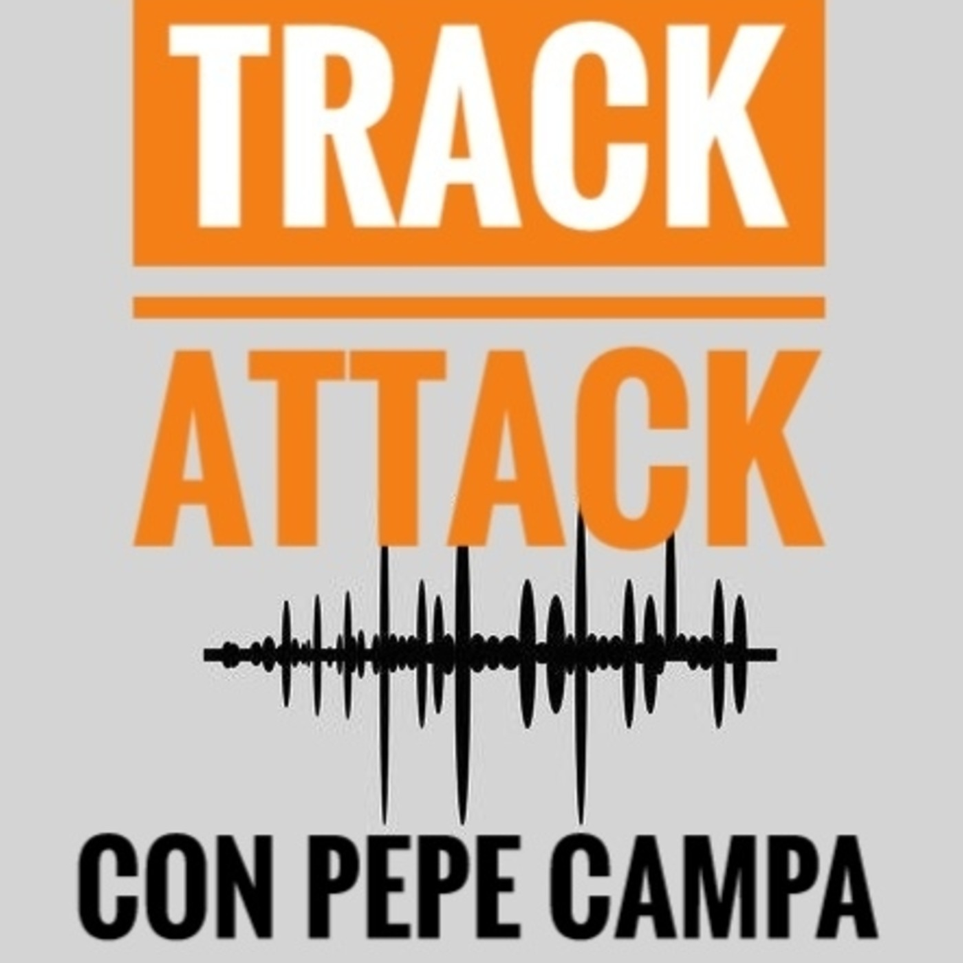 Track Attack con Pepe Campa