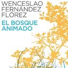 El bosque animado - Wenceslao F. Flórez
