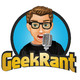 GeekRant #349 - Better Late Than Even Later