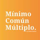 Mínimo Común Múltiplo (By Rafael Medina)
