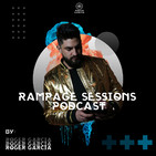 Rampage Sessions Podcast By Roger Garcia