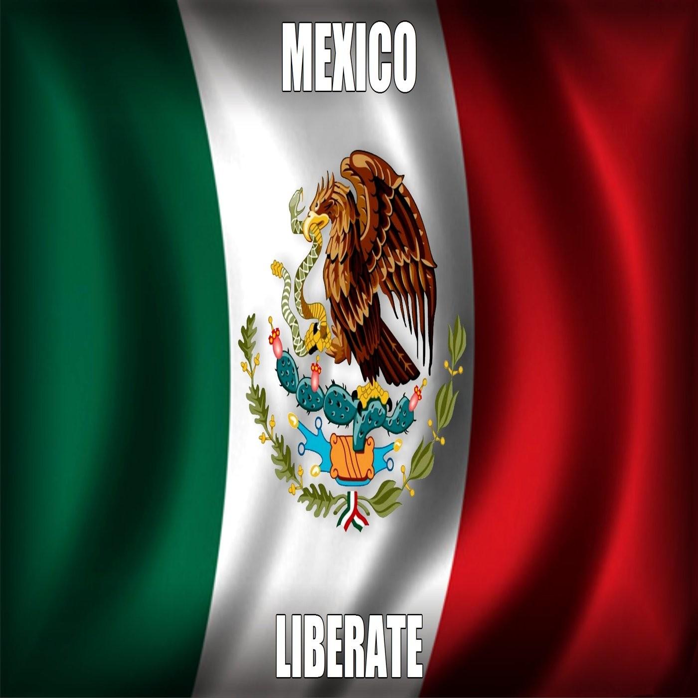 Mexico Liberate