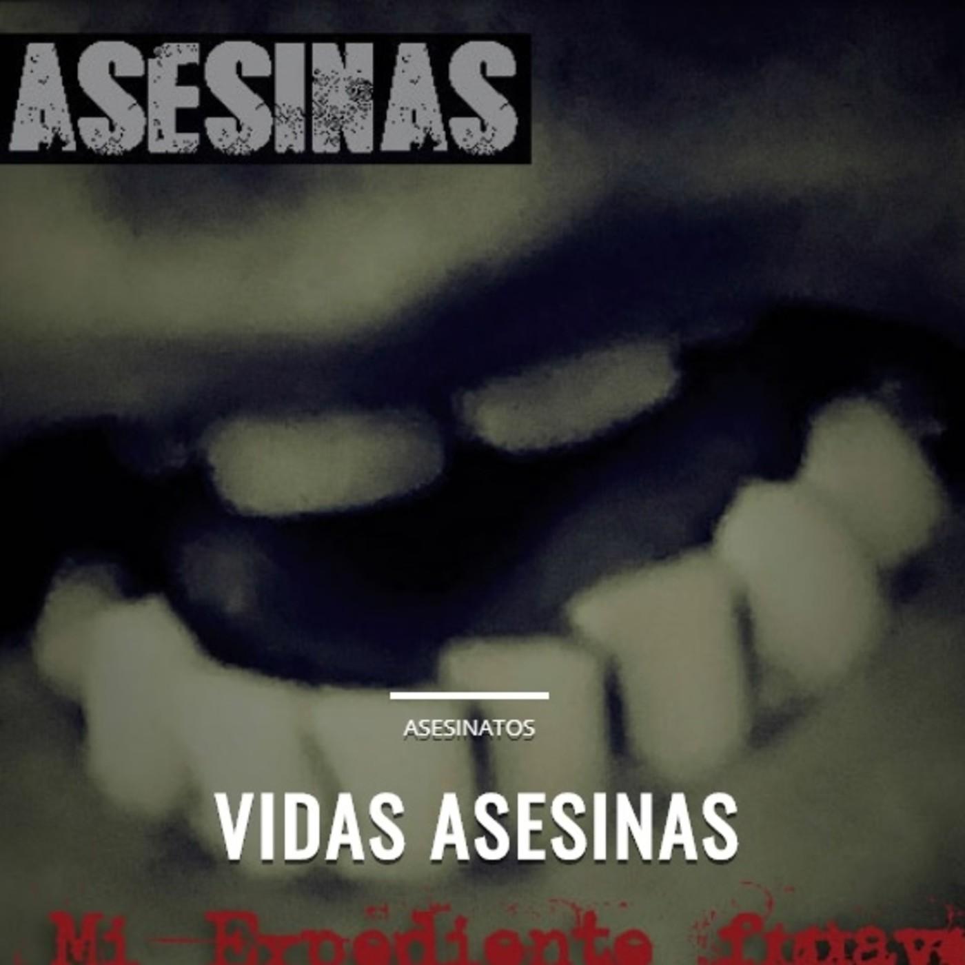VIDAS ASESINAS