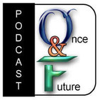 The Once & Future Podcast
