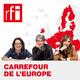 Carrefour de l'Europe - Le Brexit, un feuilleton qui exaspère les 27