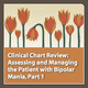 MP3 Audio File - Clinical Chart Review, Part 1: Assessing and Managing the Patient with Bipolar Mania